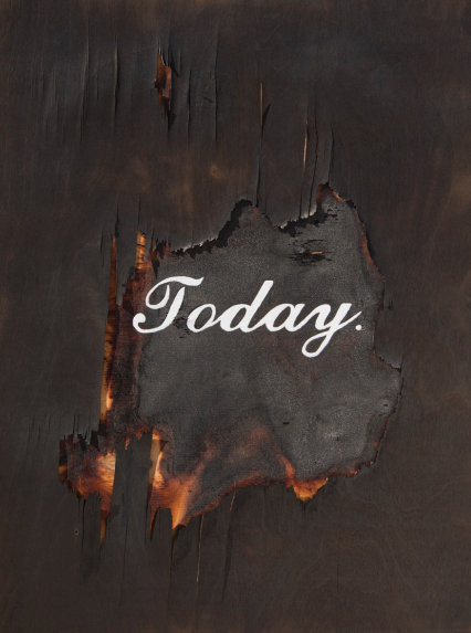 Today (Blowtorch) by Ryan McCann