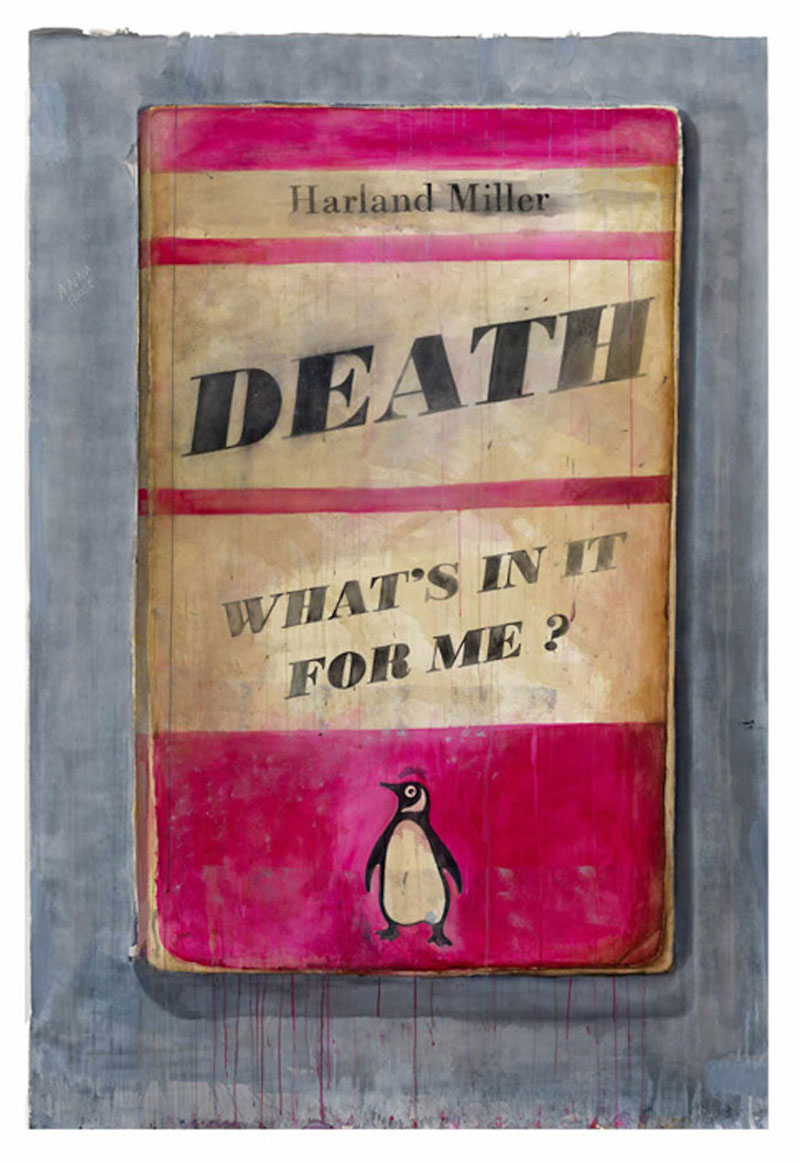 Death, What's in it for me? by Harland Miller - Guy Hepner | Art Gallery | Prints  for Sale | Chelsea, New York City