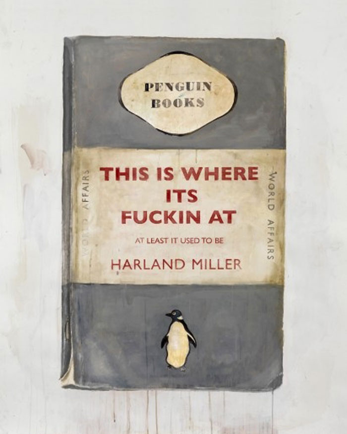 This Is Where It's Fuckin At By Harland Miller