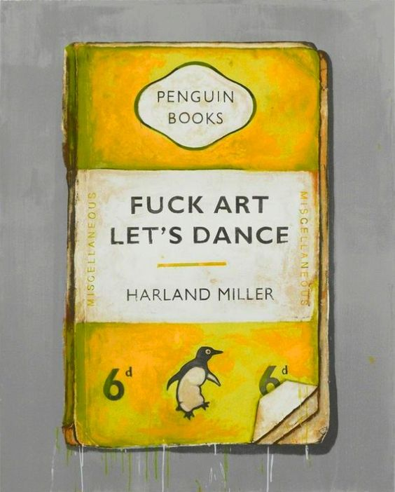 Fuck Art Lets Dance by Harland Miller