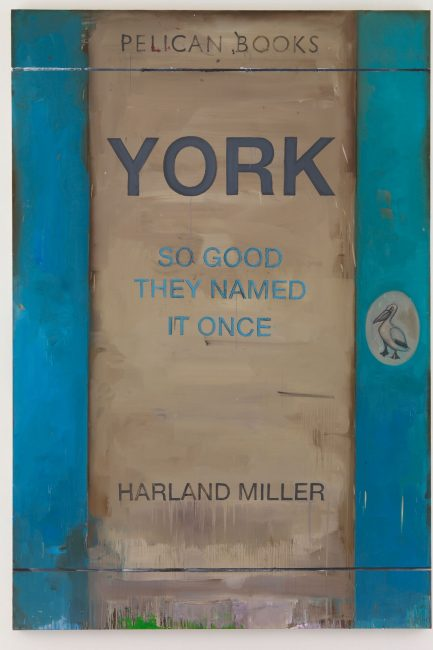 Harland Miller, Harland Miller: York, So Good They Named It Once