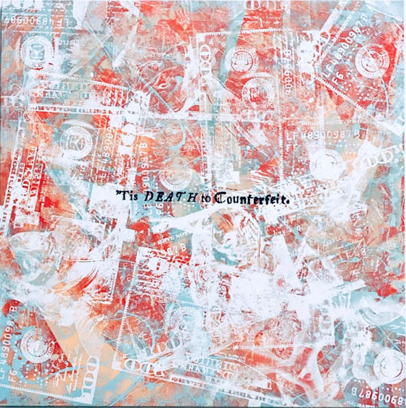 Tis DEATH to Counterfeit by Mister E