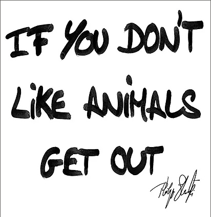 If You Don't Like Animals Get Out by Philippe Shangti